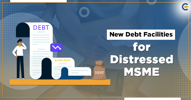 New Debt Facilities for Distressed MSME