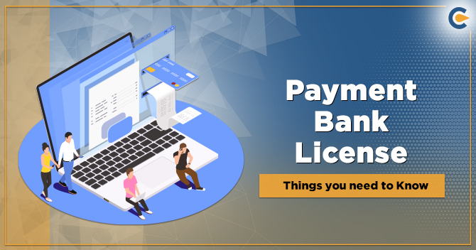 Payment Bank License-Things you need to Know