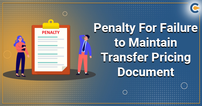 Penalty for Failure to Maintain Transfer Pricing Document