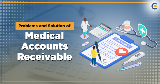Resolve Typical Issues of Medical Accounts Receivable