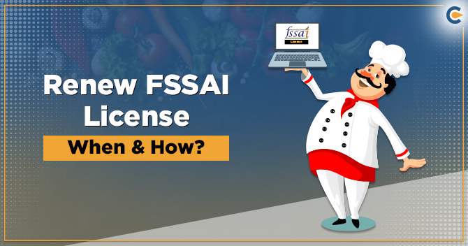 Renew FSSAI License - When and How to Do it