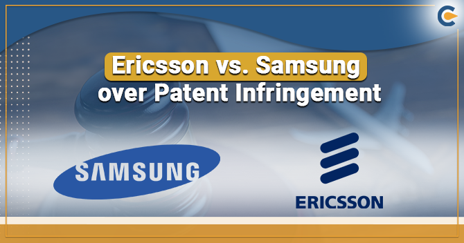 Ericsson against Samsung over Patent Infringement