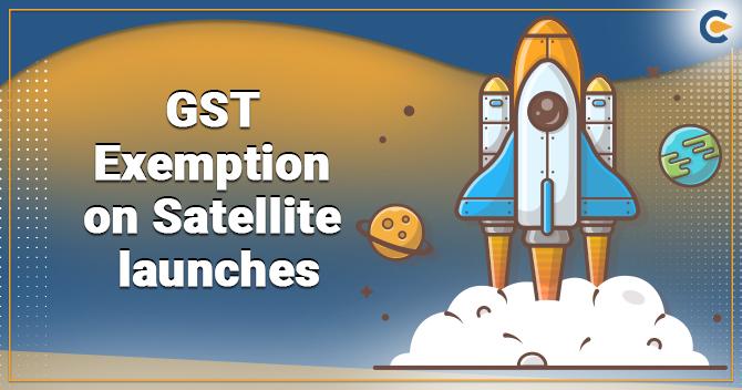 GST Exemption on Satellite