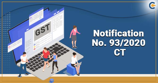 Comprehensive Amendments under CGST with Notification No. 93/2020 CT
