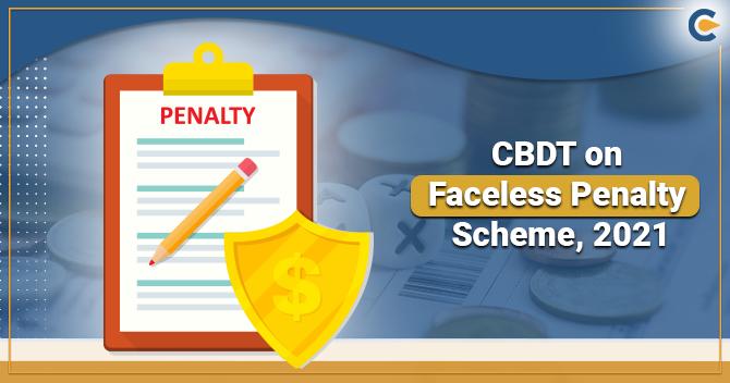 Faceless Penalty Scheme 2021