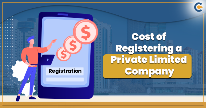Cost of Registering a Private Limited Company in India
