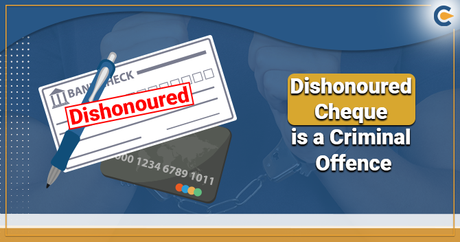 Dishonoured Cheque Qualifies to be a Criminal Offence