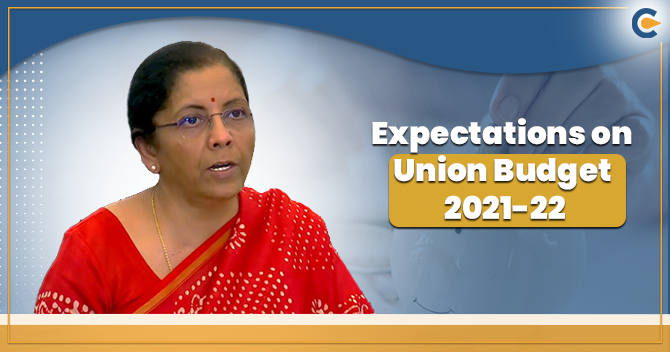 Expectations on Union Budget 2021-22