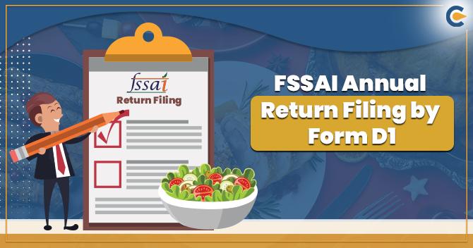 FSSAI Annual Return Filing - Form D1 Due Date 31st May