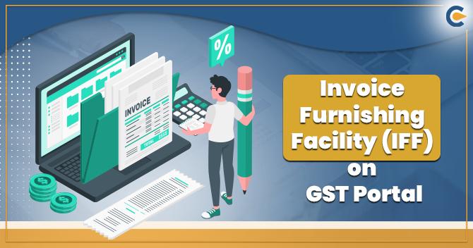 Invoice Furnishing Facility (IFF) on GST Portal