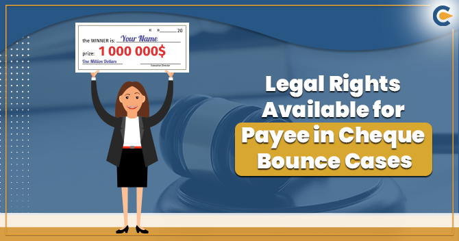 Legal Rights Available for Payee in Cheque Bounce Cases