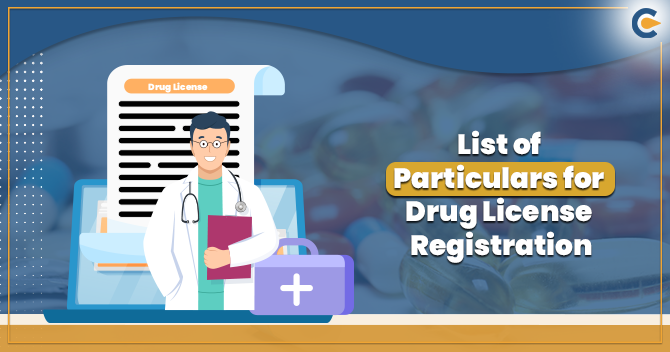 List of Particulars Demanded At the Time of Registration of Drug License