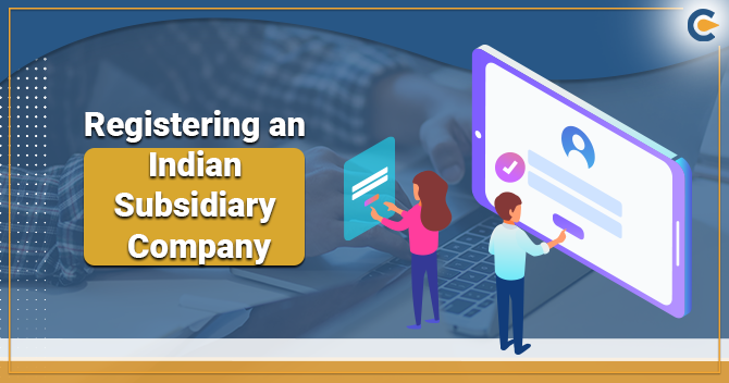 Registering an Indian Subsidiary Company