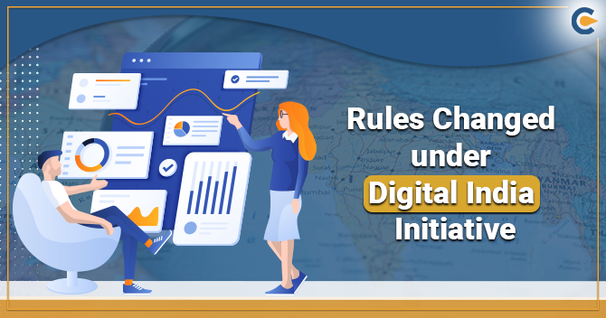 Rules Changed under Digital India Initiative