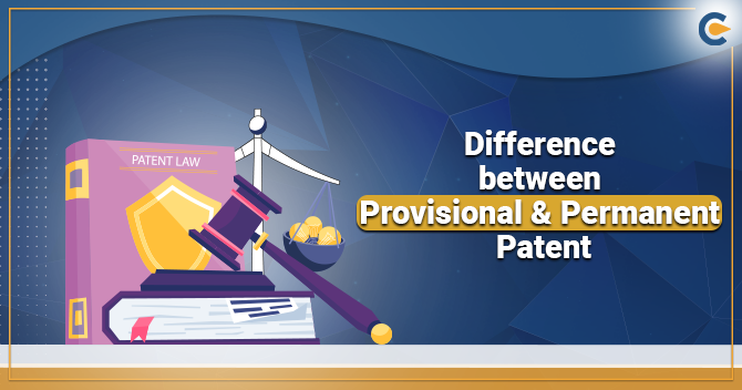 Difference between Provisional & Permanent Patent