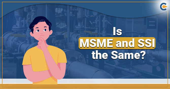 Is MSME and SSI the Same