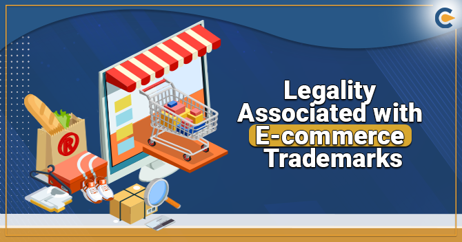 Legality Associated with E-commerce Trademarks