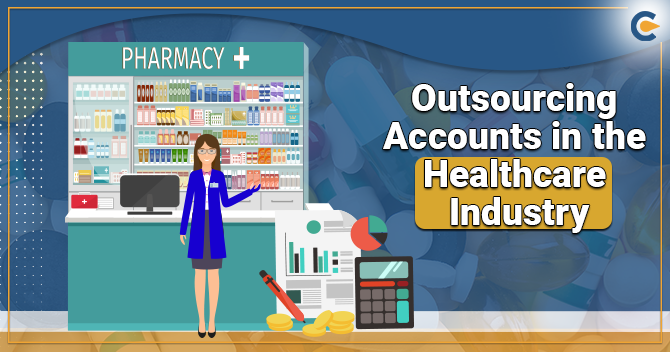 Outsourcing Accounts in the Healthcare Industry