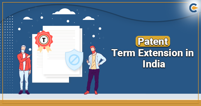Patent Term Extension in India