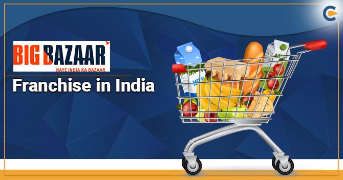 Big Bazaar Franchise in India