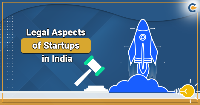 Legal Aspects of Startups in India