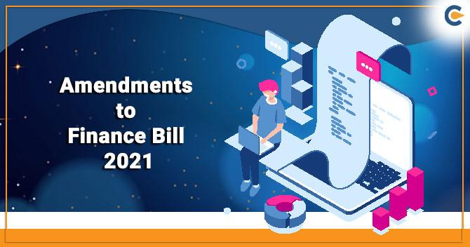Union Cabinet Sanctions Amendments to Finance Bill 2021