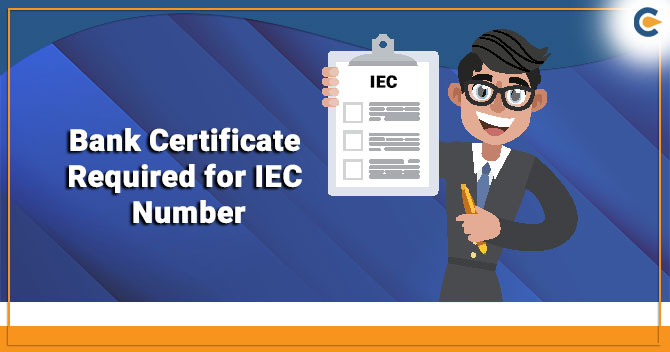 Bank Certificate Required to obtain an IEC Number