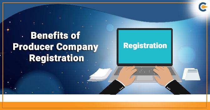 Benefits of Producer Company Registration
