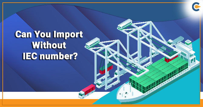 Import Without IEC number
