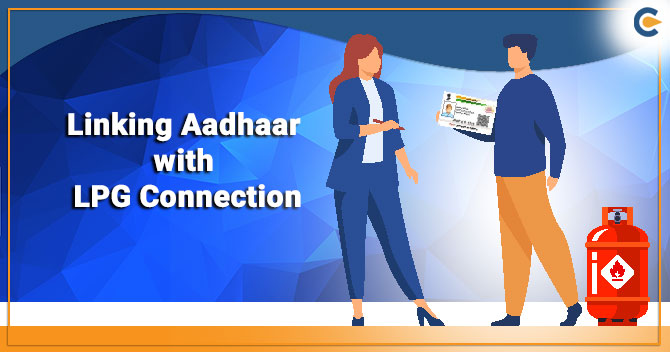 Linking Your Aadhaar Card with LPG Connection