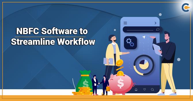NBFC Software to Streamline Workflow