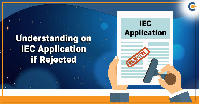 Understanding on IEC Application if Rejected