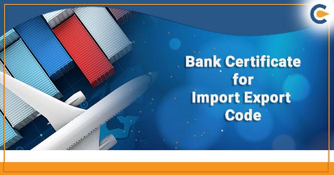 Bank Certificate for Import Export Code