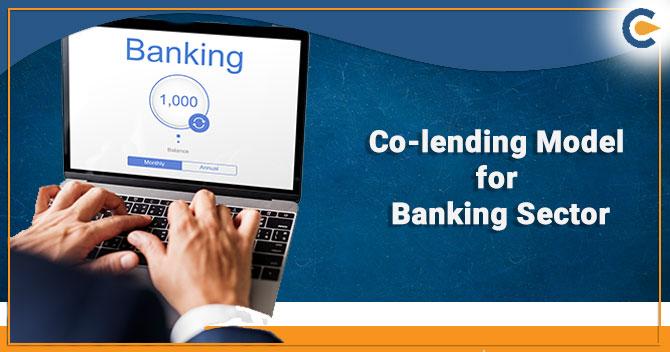 Co-lending Model for Banking Sector