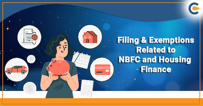 Filing & Exemptions Related to NBFC and Housing Finance