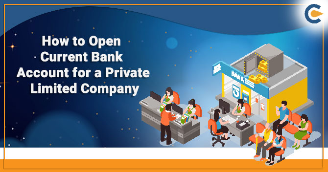 Open Current Bank Account for a Private Limited Company