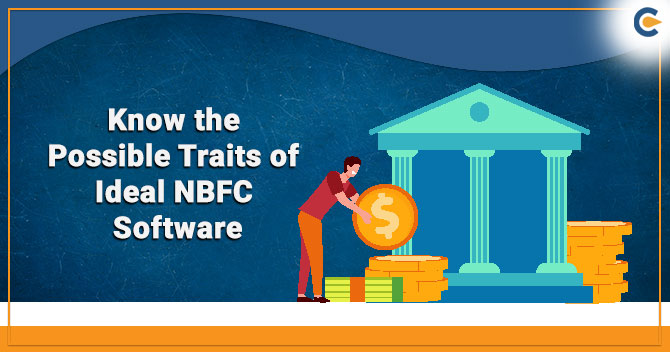 Possible Traits of Ideal NBFC Software