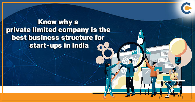 private limited company is the best business structure for start-ups in India