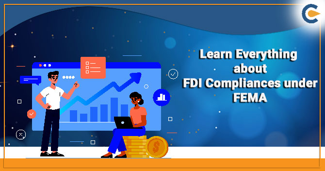 Learn Everything about FDI Compliances under FEMA