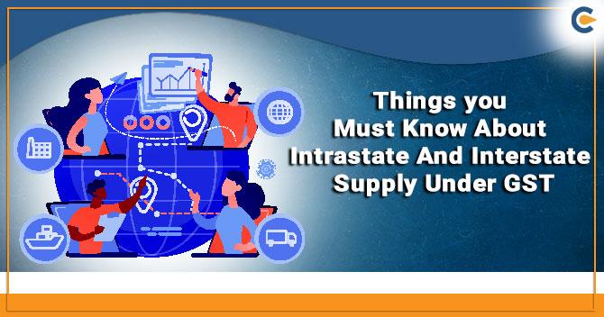 Intrastate And Interstate Supply Under GST