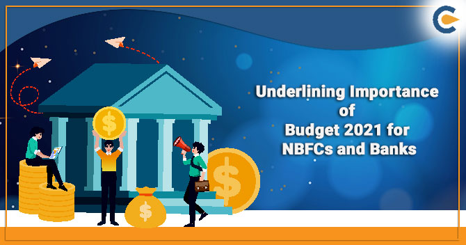 Underlining Importance of Budget 2021 for NBFCs and Banks