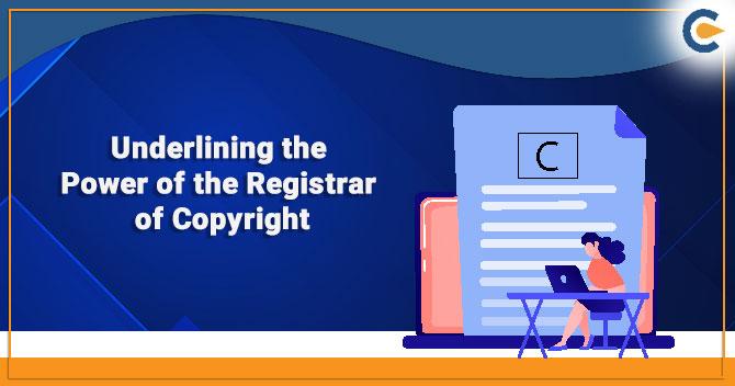 Underlining the Power of the Registrar of Copyright