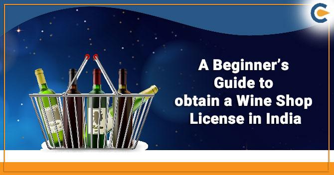 Wine Shop License in India