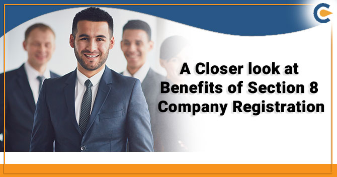 Benefits of Section 8 Company Registration