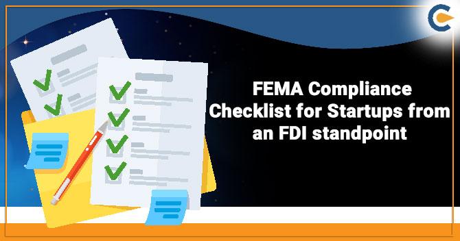 FEMA Compliance Checklist for Startups from FDI standpoint