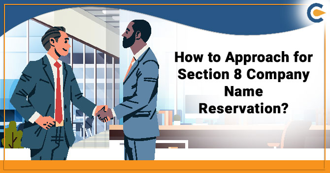 How to Approach for Section 8 Company Name Reservation