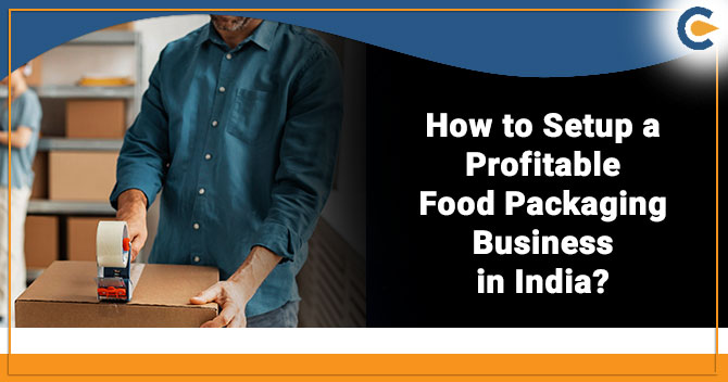 Setup a Profitable Food Packaging Business in India