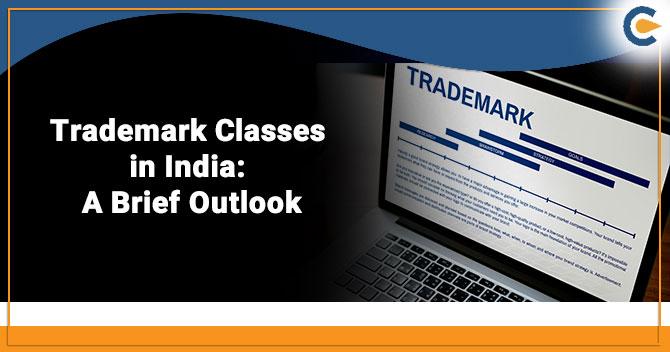 Trademark Classes in India