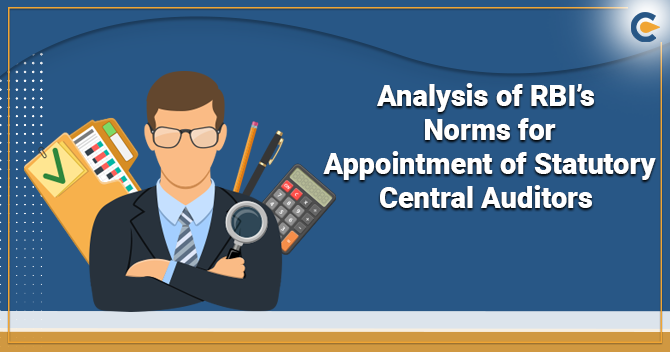 Analysis of RBI's Norms for Appointment of Statutory Central Auditors