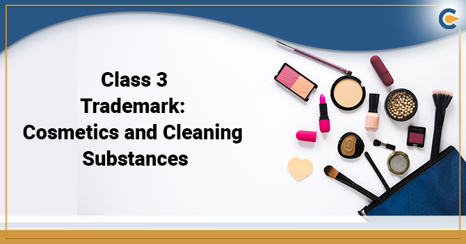 Class 3 Trademark Cosmetics and Cleaning Substances